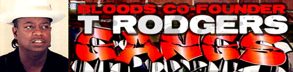T Rodgers  – Co-Founder of The Bloods