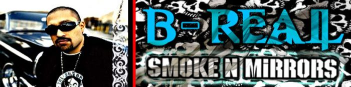 B-Real Interview: Smoke N Mirrors